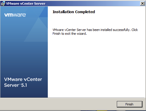 Hit finish to complete vCenter 5.1 installation