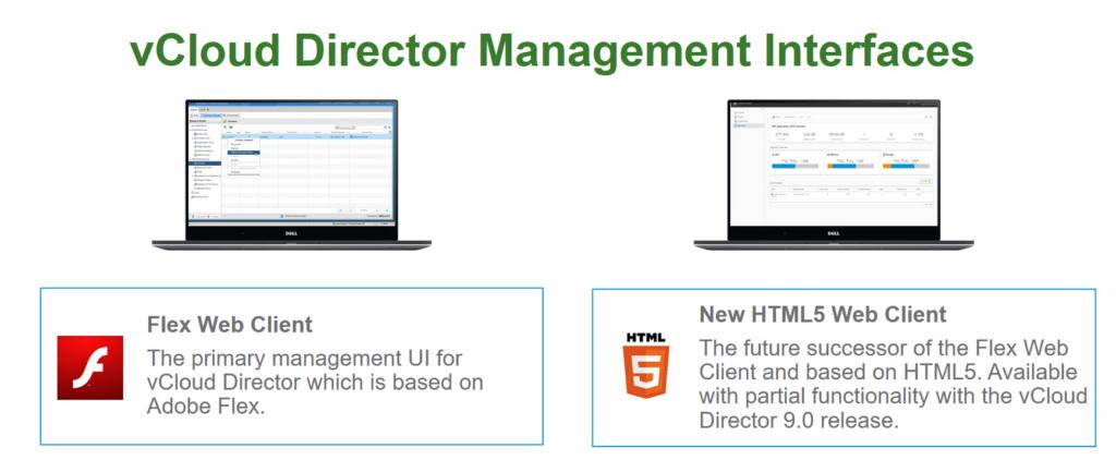 vCloud Director 9 HTML5 vs Flex